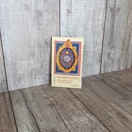 So heilt Gott - Die Medizin der Hildegard